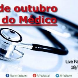 Live FaceBook Dia do Médico - Por Dr Fabio Atui - Cirurgia do Aparelho Digestivo e Coloproctologista