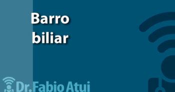 Barro biliar - Por Dr Fabio Atui - Cirurgia do Aparelho Digestivo e Coloproctologista