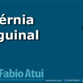 Hérnia Inguinal - Intolerância à lactose - Por Dr Fabio Atui - Cirurgia do Aparelho Digestivo e Coloproctologista