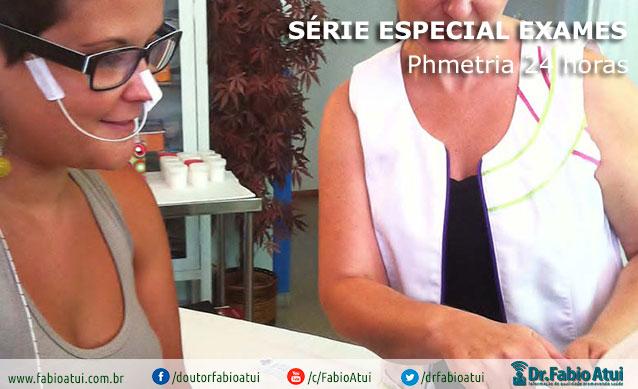 Exame Phmetria 24 horas - Por Dr. Fabio Atui - Cirurgia do Aparelho Digestivo e Coloproctologista