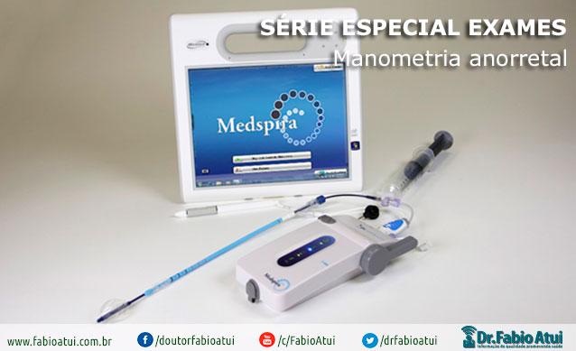 Manometria Anorretal - Por Dr. Fabio Atui - Cirurgia do Aparelho Digestivo e Coloproctologista
