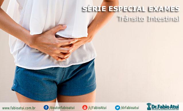 Trânsito Intestinal- Por Dr Fabio Atui - Cirurgia do Aparelho Digestivo e Coloproctologista